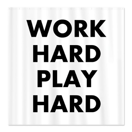 work_hard_play_hard_shower_curtain