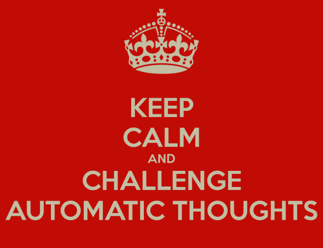 http://www.keepcalm-o-matic.co.uk/p/keep-calm-and-challenge-automatic-thoughts-1/